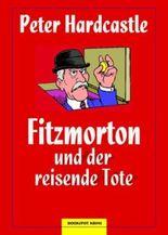 Fitzmorton und der reisende Tote: Kriminalroman (Edition 211)