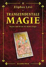 Transzendentale Magie - Dogma und Ritual der hohen Magie