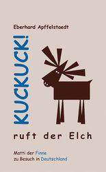 Kuckuck! ruft der Elch