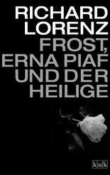 Frost, Erna Piaf und der Heilige