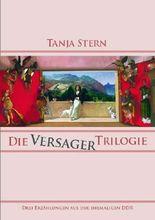 Die Versager-Trilogie - Drei Erzählungen aus der ehemaligen DDR