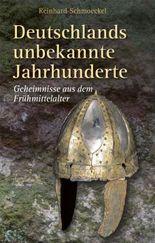 Deutschlands unbekannte Jahrhunderte