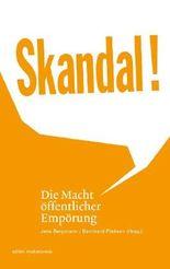 Skandal! Die Macht öffentlicher Empörung