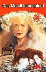 Das Mondblumenpferd. Engel der Pferde - im Kampf gegen dunkle Mächte