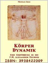 Körperdynamik - Eine Einführung in die F.M. Alexander-Technik