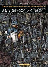 Die wundersamen Abenteuer von Vincent van Gogh – An vorderster Front
