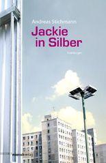 Jackie in Silber: Erzählungen
