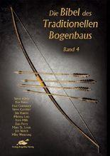 Die Bibel des traditionellen Bogenbaus / Die Bibel des traditionellen Bogenbaus Band 4