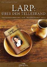LARP: Über den Tellerrand (Aufsatzsammlung zum MittelPunkt 2011)