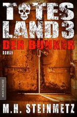 Totes Land 3 - Der Bunker