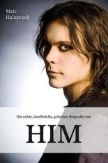 Die echte, inoffizielle, geheime Biografie von HIM