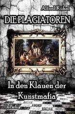 Die Plagiatoren - In den Klauen der Kunstmafia