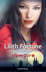 Lilith Fortune und der Aufstand der Vampire