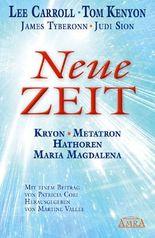 NEUE ZEIT. Botschaften von Kryon, Metatron, den Hathoren und Maria Magdalena