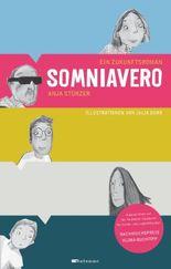 Somniavero: Ein Zukunftsroman: Ein Zukunftsroman. Eine Geschichte, fünf Blickwinkel