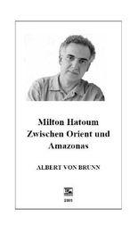 Milton Hatoum. Zwischen Orient und Amazonas