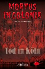 Mortus in Colonia - Tod in Köln