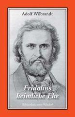 Fridolins heimliche Ehe