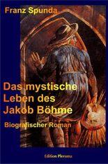 Das mystische Leben des Jakob Böhme