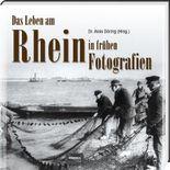 Das Leben am Rhein in frühen Fotografien