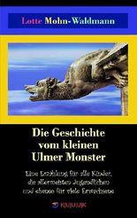 Die Geschichte vom kleinen Ulmer Monster