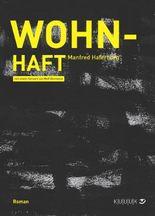 Wohn-Haft: Roman