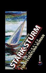 Stark-Sturm: Kriminaler Fuerteventura-Roman (Hommage an A.C.)