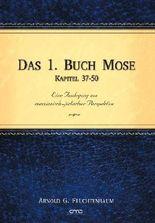 Das 1. Buch Mose, Kap. 37-50