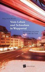Vom Leben und Schweben in Wuppertal