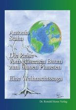 Die Reise vom gläsernen Baum zum blauen Planeten