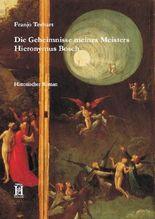 Die Geheimnisse meines Meisters Hieronymus Bosch