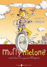 Muffy Melone und das fliegende Moped
