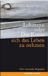 Lohmann oder Die Kunst, sich das Leben zu nehmen