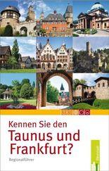 Kennen Sie den Taunus und Frankfurt?