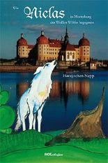 Wie Niclas in Moritzburg der Weißen Wölfin begegnete