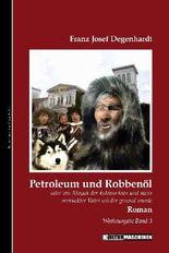 Petroleum und Robbenöl