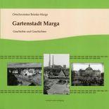 Gartenstadt Marga - Geschichte und Geschichten