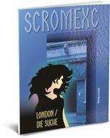 Scromexc: London / Die Suche