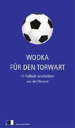 Wodka für den Torwart