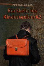 Rückkehr ins Kinderseelen-KZ