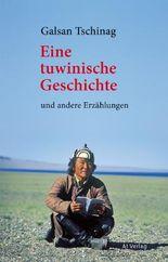 Eine tuwinische Geschichte: und andere Erzählungen