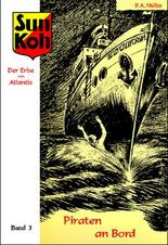 Sun Koh, der Erbe von Atlantis : Band 3 : Piraten an Bord