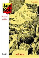 Sun Koh, der Erbe von Atlantis : Band 9 : Atlantis