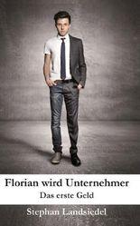 Florain wird Unternehmer