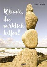 Rituale, die wirklich helfen!