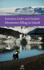 Zwischen Licht und Dunkel - Abenteuer Alltag in Island
