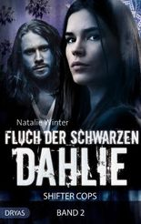 Fluch der Schwarzen Dahlie: Shifter Cops, Band 2