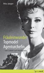 Fräuleinwunder, Topmodel, Agenturchefin