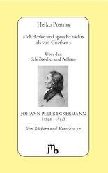 »Ich denke und spreche nichts als von Goethen«