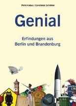 Genial. Erfindungen aus Berlin und Brandenburg
